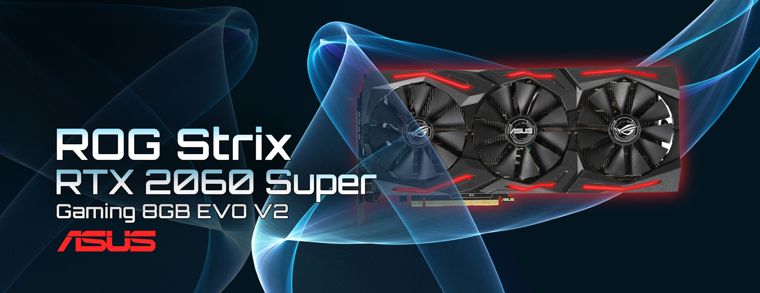 VGA  ASUS RTX-2060 Super -ROG Strix Gaming 8GB EVO V2